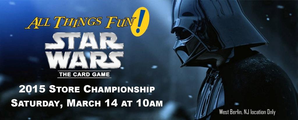 Star Wars LCG 2015 Store Championship @ All Things Fun!