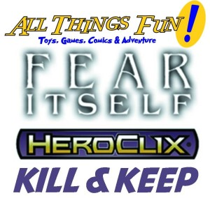 Heroclix Fear Iteself Kill & Keep @ All Things Fun!