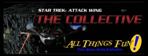 Star Trek Attack Wing Collective Event #1 First Contact @ All Things Fun!